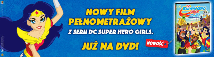 Nowy film pełnometrażowy z serii Super Hero Girls. Nowość. Już na DVD.