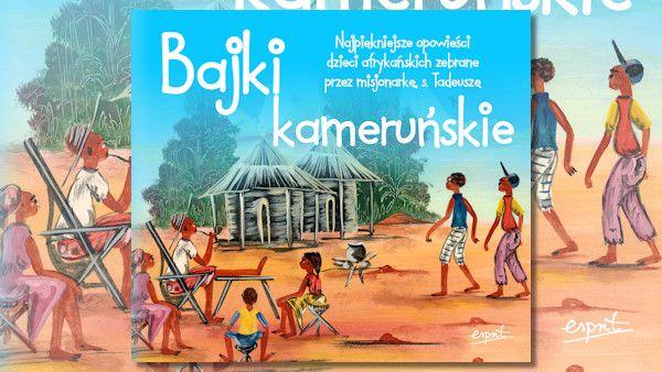 Bajki kamerunskie