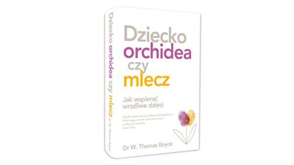 Dziecko orchidea czy mlecz