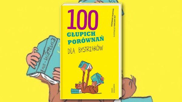 100glupich porownan dla bystrzakow